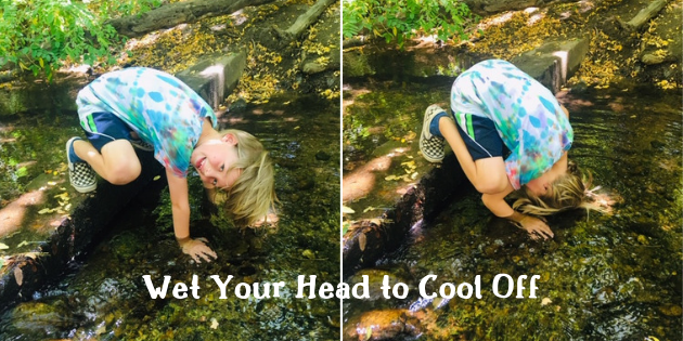 A wet head keeps you cool